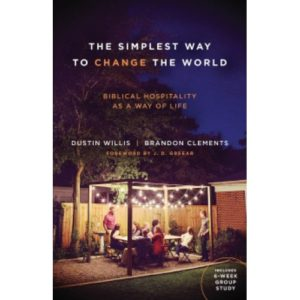 The Simplest Way to Change the World by Dustin Willis and Brandon Clements