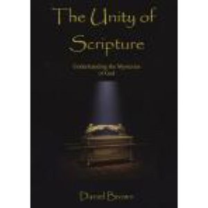 The Unity of Scripture by Daniel Brown