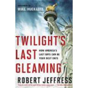 Twilight's Last Gleaming by Robert Jeffress
