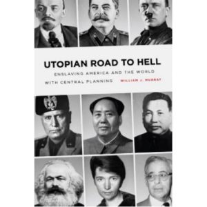 Utopian Road to Hell by William J Murray