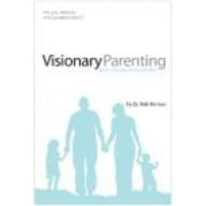 Visionary Parenting by Dr. Rob Rienow