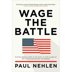 Wage the Battle by Paul Nehlen