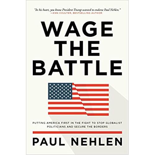 Wage the Battle by Paul Nehlen