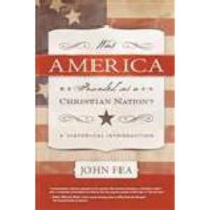 Was America Founded as a Christian Nation? by John Fea