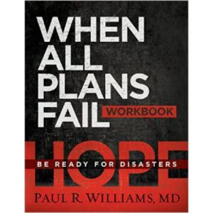 When All Plans Fail Workbook by Paul Williams, MD