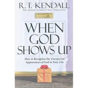 When God Shows Up by R.T. Kendall