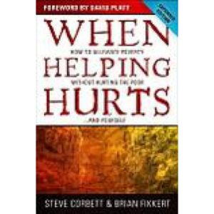 When Helping Hurts by Steve Corbett & Brian Fikkert