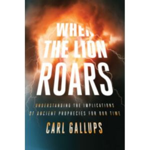 When the Lion Roars by Carl Gallups
