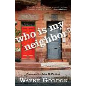 Who Is My Neighbor? by Wayne Gordon