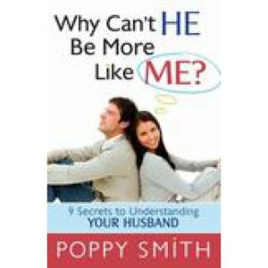 Why Can't HE Be More Like ME? by Poppy Smith
