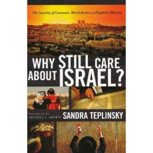 Why Still Care About Israel? by Sandra Teplinsky