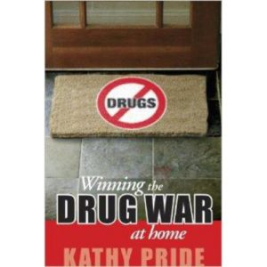 Winning the Drug War at Home by Kathy Pride
