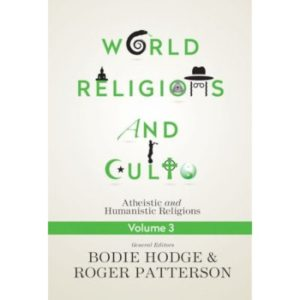 World Religions and Cults Volume 3 by Bodie Hodge & Roger Patterson