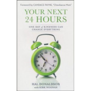 Your Next 24 Hours by Hal Donaldson