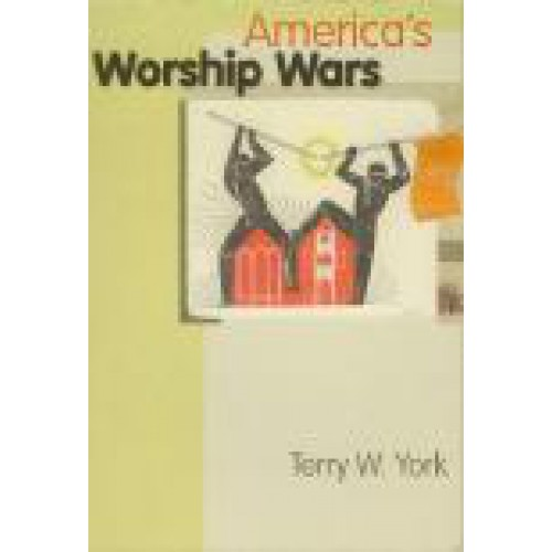 America's Worship Wars by Terry York
