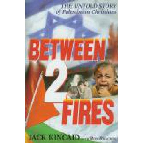 Between 2 Fires by Jack Kincaid