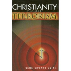 Christianity In An Age of Terrorism by Gene Veith