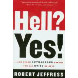 Hell? Yes! by Robert Jeffress