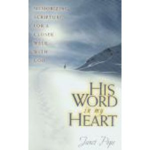 His Word in My Heart by Janet Pope