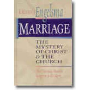 Marriage: The Mystery of Christ and the Church by David Engelsma