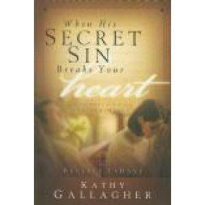 When His Secret Sin Breaks Your Heart by Kathy Gallagher