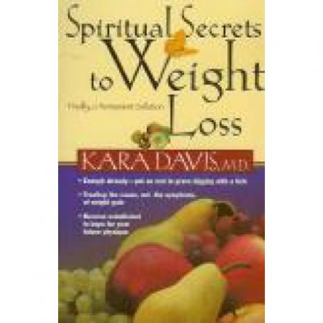 Spiritual Secrets to Weight Loss by Kara Davis