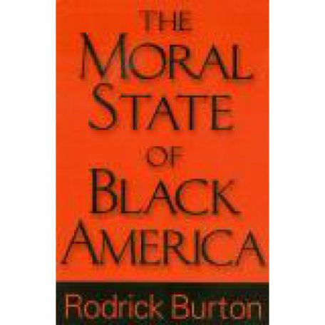 The Moral State of Black America by Roderick Burton