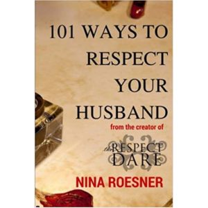 101 Ways to Respect Your Husband by Nina Roesner