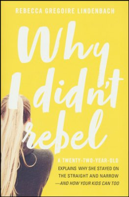 Why I Didn't Rebel by Rebecca Lindenbach