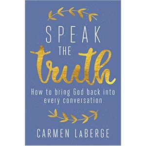 Speak the Truth by Carmen LaBerge
