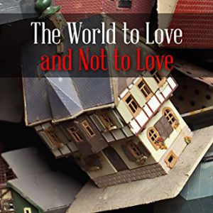 The World to Love And Not To Love by Horace Allen