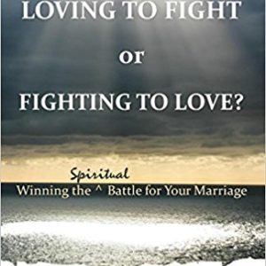 Loving To Fight or Fighting To Love? by Gordon Dalbey and Mary Andrews-Dalbey