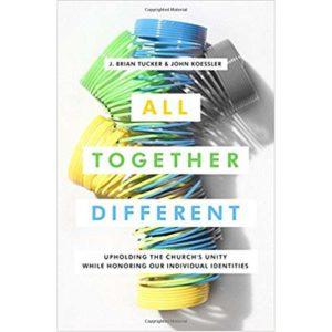 All Together Different by J. Brian Tucker, John Koessler