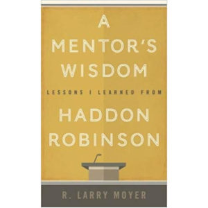 A Mentor's Wisdom by R. Larry Moyer