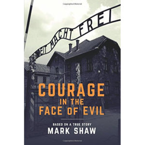 Courage in the Face of Evil by Mark Shaw