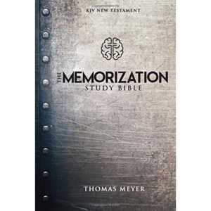 The Memorization Study Bible by Thomas Meyer