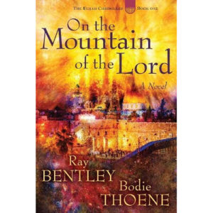 On the Mountain of the Lord by Ray Bentley, Bodie Thoene