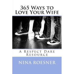 365 Ways To Love Your Wife by Nina Roesner