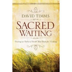 Sacred Waiting by David Timms