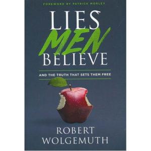 Lies Men Believe by Robert Wolgemuth