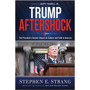 Trump Aftershock by Stephen E Strang