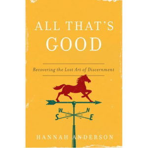 All That's Good by Hannah Anderson