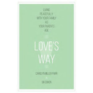 Love's Way by Carolyn Miller Parr, Sig Cohen