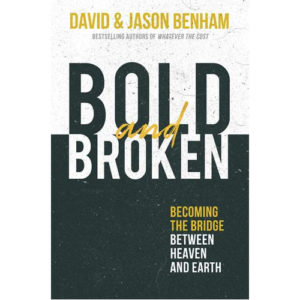 Bold and Broken by David Benham, Jason Benham