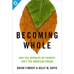 Becoming Whole by Brian Fikkert, Kelly Kapic