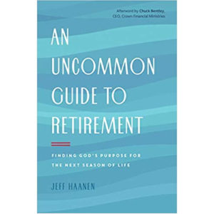 An Uncommon Guide to Retirement by Jeff Haanen