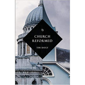 Church Reformed by Tim Bayly