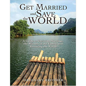 Get Married and Save the World by Ordinary Brother
