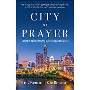 City of Prayer by Trey Kent, Kie Bowman