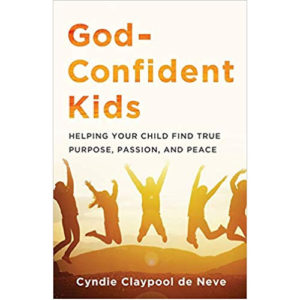 God-Confident Kids by Cyndie Claypool de Neve